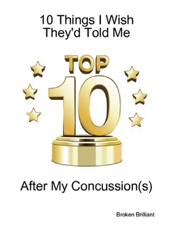 Top 10 Things I Wish They'd Told Me After My Concussion(s)