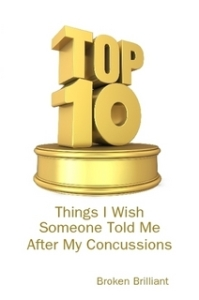 Top 10 Things I Wish Someone Told Me After My Concussions